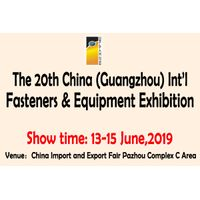 The 20th China (Guangzhou) Int'l Fasteners & Equipment Exhibition